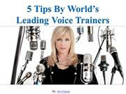5 Tips By World's Leading Voice Trainers