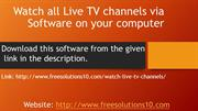 Watch all Live TV channels via Software