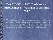 Can MBOX to PST Tool Convert MBOX files of  WebMail  to Oulook PST