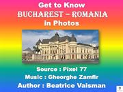 Get to Know BUCHAREST
