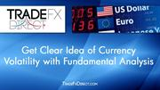 Get Clear Idea of Currency Volatility with Fundamental Analysis