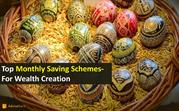 TOP MONTHLY SAVING SCHEMES FOR WEALTH CREATION