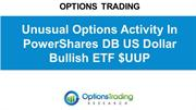Unusual Options Activity In PowerShares DB US Dollar Bullish ETF $UUP