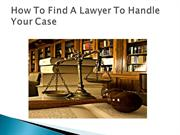 How to find a lawyer to handle your case