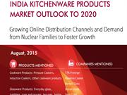 India Kitchenware Products Market Outlook to 2020 - Growing Exposure o