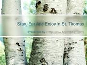 Stay, Eat And Enjoy In St. Thomas