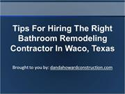 Tips For Hiring The Right Bathroom Remodeling Contractor In Waco, Texa