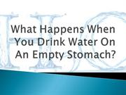 What Happens When You Drink Water On An Empty Stomach