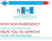 HOW NON-EMERGENCY MEDICAL TRANSPORTATION HELPS YOU