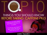 top10 things you should know before taking caffeine pills