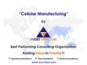 Introduction to Cellular Manufacturing - ADDVALUE - Nilesh Arora