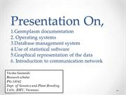 Germplasm documentation, operating system and databases