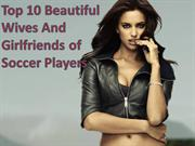 Robert Vincent Peace - Top 10 Beautiful Wives of Soccer Players