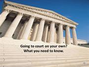 GOING TO COURT ON YOUR OWN -- ENGLISH VERSION