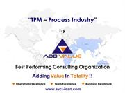 Why TPM in Process Industry? - ADDVALUE - Nilesh Arora