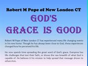 Robert M Pope of New London CT_God's Grace is Good