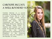 CAROLINE MCCAUL  A WELL ROUNDED YOUNG WOMAN