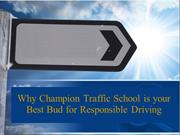 Why Champion Traffic School is your Best Bud for Responsible Driving