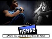 5 Ways You Can Help Your Teen In Rehab