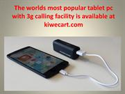 Tablet pc with 3g calling facility is available at kiwecart.com