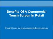 Benefits Of A Commercial Touch Screen In Retail