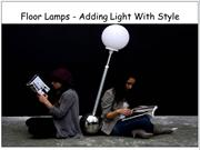 Floor Lamps - Adding Light With Style