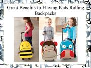 Great Benefits to Having Kids Rolling Backpacks