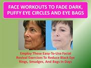 Minimize And Get Rid Of Dark Eye Circles With Face Exercises