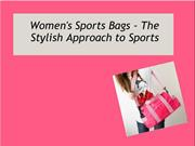 Women's Sports Bags - The Stylish Approach to Sports