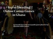 Top 10 trending casino games in ghana by Onlinecasinos.com.gh