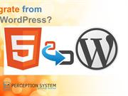 Strong Reasons to Migrate From HTML5 to WordPress