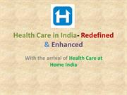 Health Care in India- Redefined & Enhanced- PPT