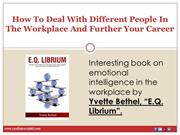 How To Deal With Different People In The Workplace And Further Your Ca