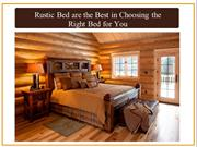 Rustic Bed are the Best in Choosing the Right Bed for You
