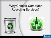 Why Choose Computer Recycling Services