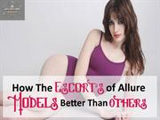 How the Escorts of Allure Models better than Others?