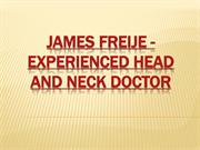 James Freije Experienced Head and Neck Doctor