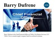 Barry Dufrene Chief Financial Officer