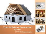 Types Of Building Construction By EW Webb Engineering Inc.