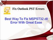 How To FIx MSPST32.dll Error In PST files
