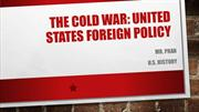 The Cold War - United States Early Foreign Policy