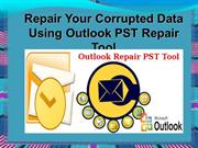 How To Repair Corrupted Data Using PST Repair Tool