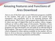 Amazing Features and Functions of Ares Download