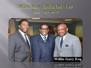 Attorney Willie Gary - Willie Gary Esq  (800) 329-4279