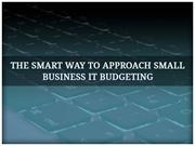 The Smart Way to Approach Small Business IT Budgeting