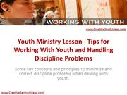 Youth Ministry Lesson - Tips for Working With Youth and Handling Disci