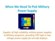 When We Need To Pick Military Power Supply