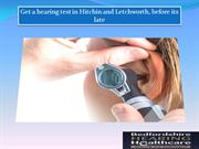 Get a hearing test in Hitchin and Letchworth, before its late