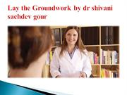 Lay-the-Groundwork-by-dr-shivani-sachdev-gour