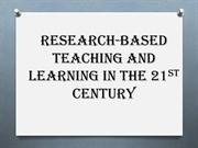 Research-Based Teaching and Learning in the 21st Century